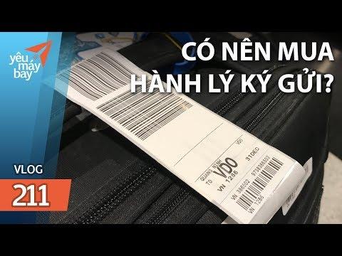 VLOG #211: Đi máy bay có nên mua hành lý ký gửi? | Yêu Máy Bay - Thời lượng: 9 phút, 8 giây.
