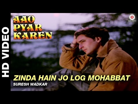 Zinda hain jo log mohabbat - Aao Pyaar Karen | Suresh Wadkar | Saif Ali Khan & Shilpa Shetty