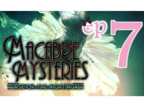 Macabre Mysteries: Curse of the Nightingale (CE) - Ep7 - w/Wardfire