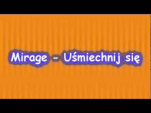 Tekst piosenki Mirage - Uśmiechnij się po polsku