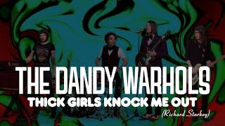 """The Dandy Warhols - """"Thick Girls Knock Me Out (Richard Starkey)"""" Official Music Video"""