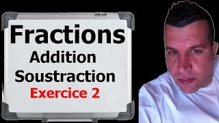 Maths 6ème - Fractions addition et soustraction Exercice 2