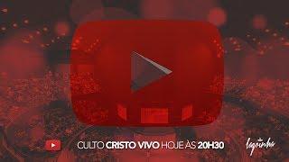 01/10/2017 – CULTO CRISTO VIVO – PR. LUIS FELIPE