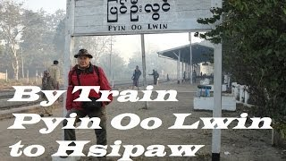 Hsipaw Myanmar  City pictures : Myanmar/Train travel (Pyin Oo Lwin to Hsipaw) Part 19