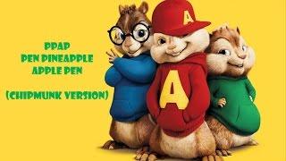 PPAP - Pen Pineapple Apple Pen (Chipmunk Version) [Lyrics] Video