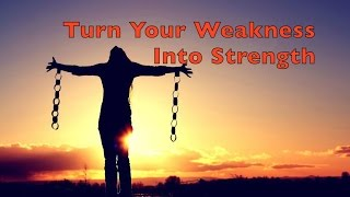 Turn Your Weaknesses Into Strengths - Wealth Shaman - Chapter Five
