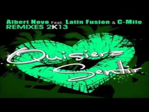 Albert Novo ft. Latin Fusion - Quisiera Sentir (Kilian Dominguez & Jm Castillo Remix)