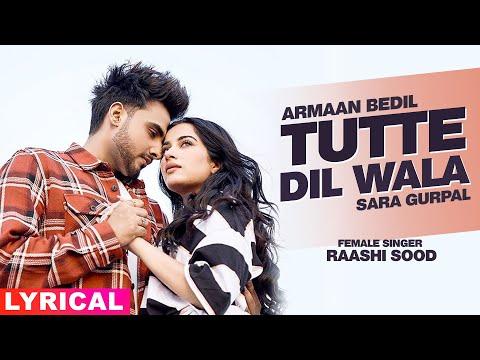 Tutte Dil Wala (Lyrical)   Armaan Bedil Ft Raashi Sood   Sara Gurpal   Latest Punjabi Song 2020