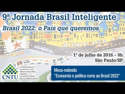 9ª Jornada Brasil Inteligente – Política e economia rumo ao Brasil 2022