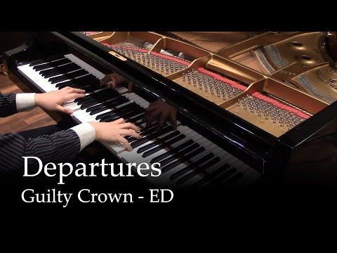 [900k subs] Departures - Guilty Crown ED1 [piano] (видео)
