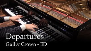 Video Departures - Guilty Crown ED1 [piano] MP3, 3GP, MP4, WEBM, AVI, FLV Juli 2018