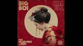 Big Boi Ft. Killer Mike & Jeezy - Kill Jill