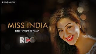 Watch Miss India Title Song, the Hit Serial Track exclusively on RDG Tube. Download Miss India title song Mp3 - Music by - Sachin Jigar Artist Pakhi Hegde (B...