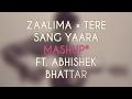 Zaalima   Tere Sang Yaara   Mashup   Acoustic   Unplugged   Arijit Singh   Atif Aslam