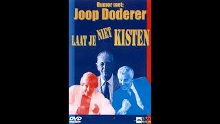 Video Laat je niet kisten - Joop Doderer MP3, 3GP, MP4, WEBM, AVI, FLV September 2019