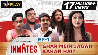 Video TVF Inmates | E01 - Ghar Mein Jagah Kahan Hai? MP3, 3GP, MP4, WEBM, AVI, FLV April 2018