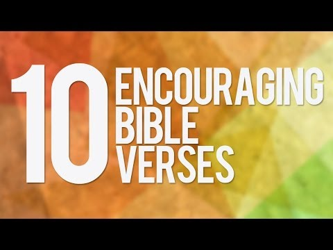 10 Encouraging Bible Verses When You Need Encouragement