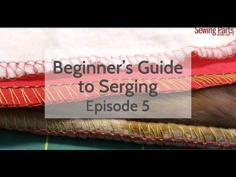 Beginner's Guide to Serging (Ep 5): Stabilizing Seams + More About Tension