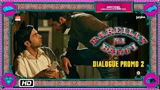 Bareilly Ki Barfi   Dialogue Promo 2 | Ek Baar Milwa Do Nah