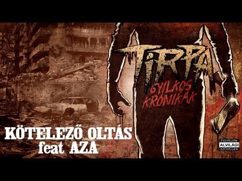 TIRPA - KÖTELEZŐ OLTÁS feat AZA