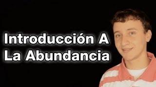 Video: Introducción A La Abundancia - Creación De Abundancia