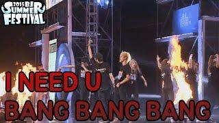 춤추는곰돌【비썸페 I NEED U & BANG BANG BANG 퍼포먼스!! + 슈퍼파월, 클럽 물총 파티!!】 BJ SUMMER FESTIVAL, bang bang bang, bang bang bang mv, bang bang bang bigbang, bigbang bang bang bang