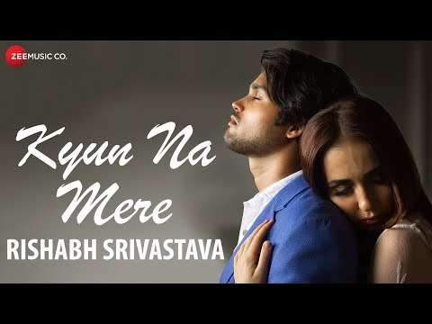 Kyun Na Mere - Music Video | Rishabh Srivastava