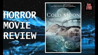 COLD MOON ( 2017 Josh Stewart ) Ghost Revenge Horror Movie Review