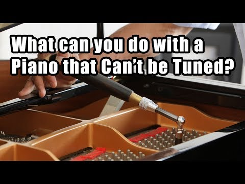 What can you do with a Piano that Can't be Tuned?