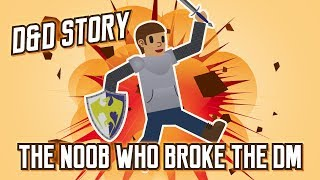 Video D&D Story: The NOOB Who Broke the DM MP3, 3GP, MP4, WEBM, AVI, FLV Oktober 2018