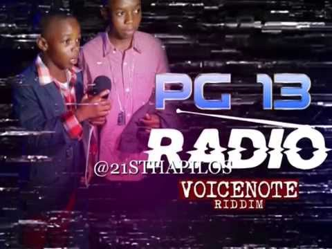 PG 13 - Radio   Voicenote Riddim   @BIGGADONDONJA   2015   @21STHAPILOS