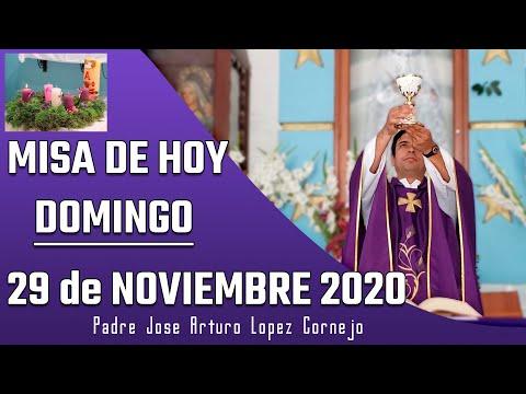 MISA DE HOY domingo 29 de noviembre 2020 - Padre Arturo Cornejo