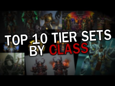 Top 10 Tier Sets By Class In World Of Warcraft