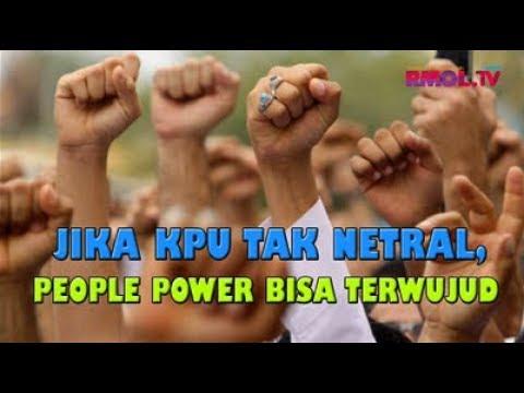 Jika KPU Tak Netral, People Power Bisa Terwujud