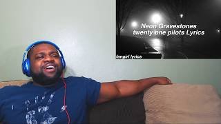 Neon Gravestones twenty one pilots Reaction