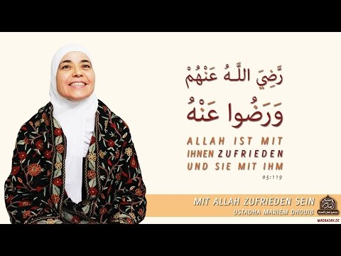 Mit Allah zufrieden sein - Ustadha Mariem Dhouib