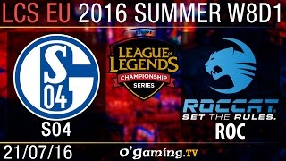 Schalke 04 vs Roccat - LCS EU Summer Split 2016 - W8D1