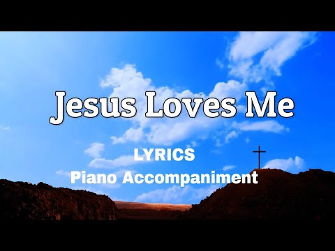 Jesus Loves Me | Piano | Lyrics | Accompaniment |