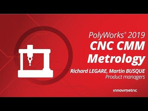 PolyWorks 2019 Launch Presentation: CNC CMM Metrology