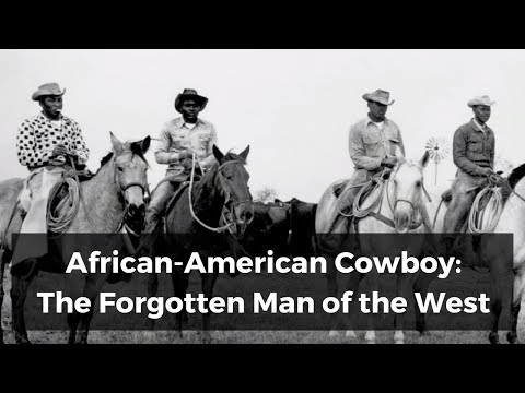 African-American Cowboy: The Forgotten Man of the West