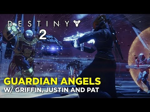 GUARDIAN ANGELS: Destiny 2 w/ Griffin, Pat and Justin! (видео)