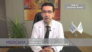 Oksipital blokaj.Dr.Adem Akkurt Samsun Medicana