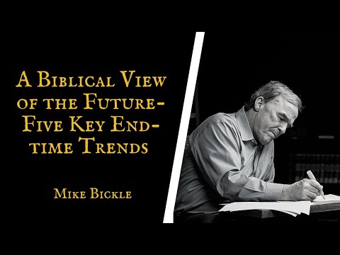A Biblical View of the Future   Five Key End time Trends