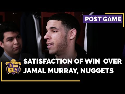 Video: Lonzo Ball Explains The Satisfaction Of Beating Jamal Murray, Nuggets