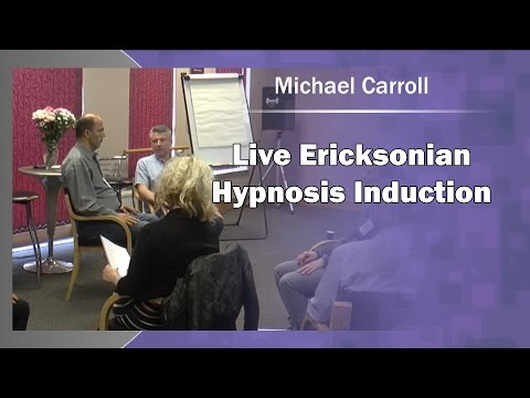 Live Ericksonian Hypnosis Induction - Michael Carroll