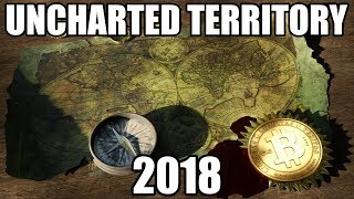 Uncharted Territory Cryptocurrency 2018? Ethereum Time To Shine?