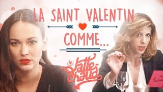 Video La Saint-Valentin comme... MP3, 3GP, MP4, WEBM, AVI, FLV Juli 2017