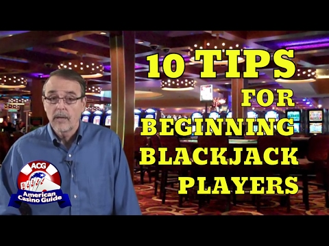 Top 10 Tips For Beginning Blackjack Players – Part 1 – with Casino Gambling Expert Steve Bourie