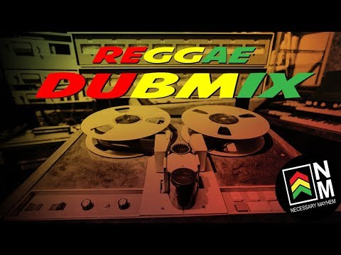 Reggae Dub Mix 2018 - (2) - Reggae Roots & Dub