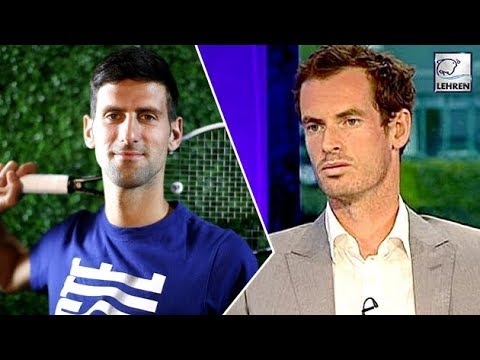 Andy Murray Thinks Novak Djokovic Can Beat Nadal & Federer At Wimbledon